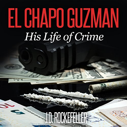 El Chapo Guzman: His Life of Crime audiobook cover art