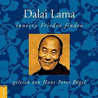 Inneren Frieden finden                   Autor:                                                                                                                                 Dalai Lama                               Sprecher:                                                                                                                                 Hans-Peter Bögel                      Spieldauer: 41 Min.     36 Bewertungen     Gesamt 4,5