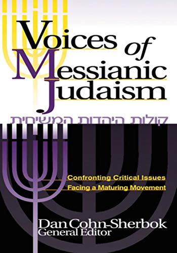 Compare Textbook Prices for Voices of Messianic Judaism: Confronting Critical Issues Facing a Maturing Movement  ISBN 9781880226933 by Cohn-Sherbok, Dan