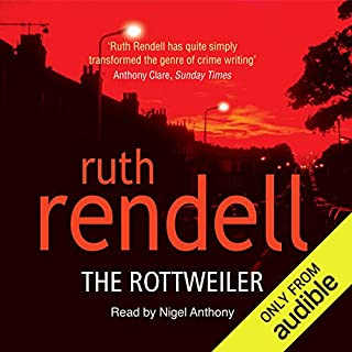 The Rottweiler                   By:                                                                                                                                 Ruth Rendell                               Narrated by:                                                                                                                                 Nigel Anthony                      Length: 12 hrs and 32 mins     89 ratings     Overall 4.2