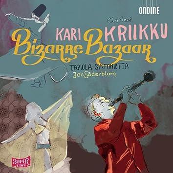 Clarinet Concert: Kriikku, Kari – Draskoczy, L. / Chaim, O.B. / Pansera, R. / Piazzolla, A. / Mehanna, H. / Al-Sumbati, R. (Bizarre Bazaar)