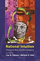 Rational Intuition: Philosophical Roots, Scientific Investigations