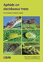 Aphids on deciduous trees (Naturalists' Handbooks)