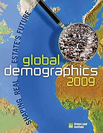 [(Global Demographics 2009 : Shaping Real Estates Future)] [By (author) M. Leanne Lachman ] published on (February, 2010)