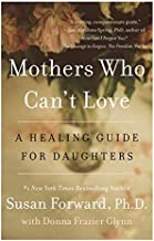 Mothers Who Can't Love: A Healing Guide for Daughters PDF