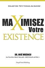 Maximisez Votre Existence