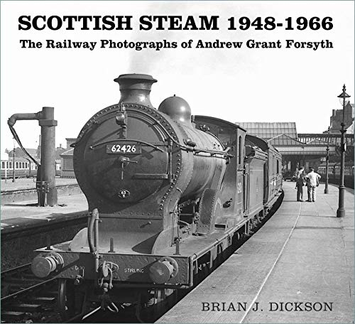 Scottish Steam 1948-1966: The Railway Photographs of Andrew Grant Forsythの詳細を見る