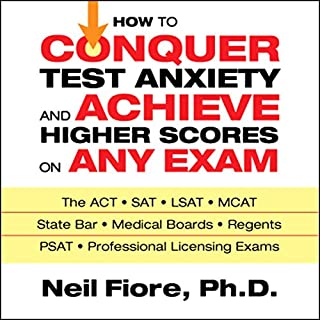 How to Conquer Test Anxiety and Achieve Higher Scores on Any Exam cover art