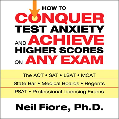 How to Conquer Test Anxiety and Achieve Higher Scores on Any Exam  audiobook cover art