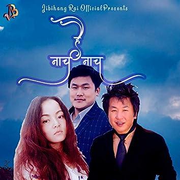 Nacha Hai Nacha (feat. Rajesh Payal Rai & Nanu Ghale)