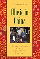 MUSIC IN CHINA: Experiencing Music, Expressing Culture (Global Music (Paperback))