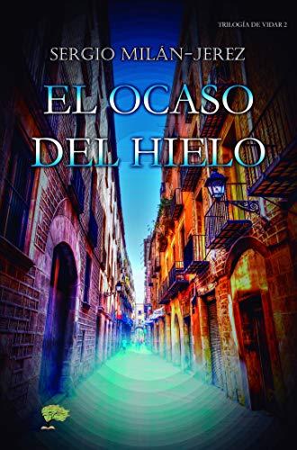 El Ocaso del Hielo: Trilogía de Vidar nº 2 eBook: Milán-Jerez ...