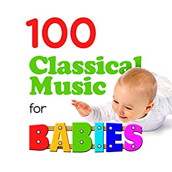 100 Classical Music for Babies