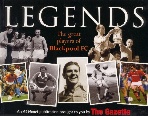 Legends: The Great Players of Blackpool F.C.