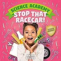 Stop That Racecar! (Science Academy)