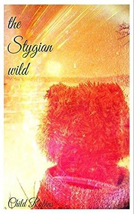 The Stygian Wild