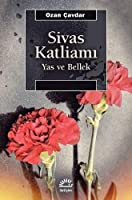 Sivas Katliami - Yas ve Bellek