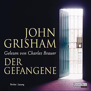 Der Gefangene                   Autor:                                                                                                                                 John Grisham                               Sprecher:                                                                                                                                 Charles Brauer                      Spieldauer: 7 Std. und 50 Min.     128 Bewertungen     Gesamt 3,7