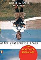 After Yesterday's Crash: The Avant-Pop Anthology
