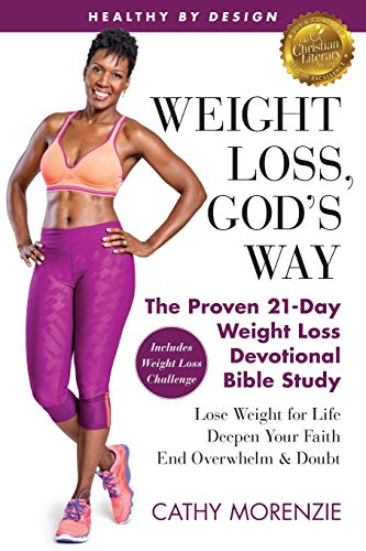 Healthy by Design: Weight Loss, God's Way: The Proven 21-Day Weight Loss Devotional Bible Study - Lose Weight for Life, Deepen Your Faith, End Overwhelm & Doubt
