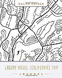 Laguna Niguel (California) Trip Journal: Lined Laguna Niguel (California) Vacation/Travel Guide Accessory Journal/Diary/Notebook With Laguna Niguel (California) Map Cover Art [Idioma Inglés]