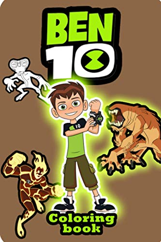 ben 10 coloring book: Excellent Coloring Book With Good Layout And Initiating For Kids. A Great Combination Of Entertainment