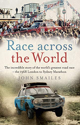 Race Across the World: The incredible story of the world's greatest road race - the 1968 London to Sydney Marathon (English Edition)