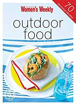 Outdoor Food by [The Australian Women's Weekly]