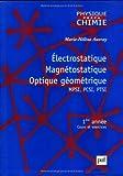 Electrostatique, Magnétostatique, Optique géométrique, MPSI-PCSI-PTSI - 1ère année, cours et exercices