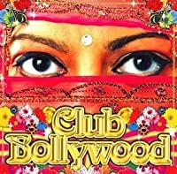 Club Bollywood by Club Bollywood (2008-01-01)