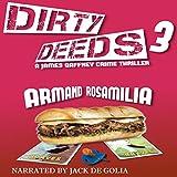Dirty Deeds: Dirty Deeds, Book 3