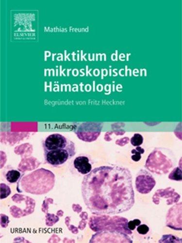 Praktikum der mikroskopischen Hämatologie: Begründet von Fritz Heckner