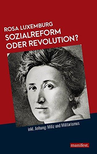 Sozialreform oder Revolution?: Inkl. Anhang: Miliz und Militarismus (Marxistische Schriften)