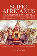 Scipio Africanus: The Conqueror of Hannibal (Selections from Livy : Books Xxvi-XXX) (English and Latin Edition)