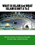 WHAT IS ISLAM And WHAT ISLAM IS NOT A To Z (EBOOK) (English Edition)
