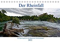 Der Rheinfall - Ein Spaziergang um das gigantische Naturschauspiel (Tischkalender 2022 DIN A5 quer): Gigantisches Naturschauspiel Rheinfall (Monatskalender, 14 Seiten )