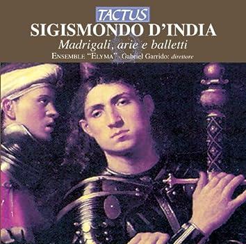 Sigismondo D'India: Madrigali, Arie e Balletti