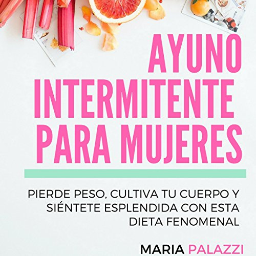 Ayuno Intermitente para Mujeres [Intermittent Fasting for Women] audiobook cover art