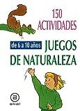 150 actividades y juegos de naturaleza para niños de 6 a 10 años: 17 (Libros de actividades)