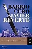 Barrio Cero by JAVIER REVERTE(1905-07-02)