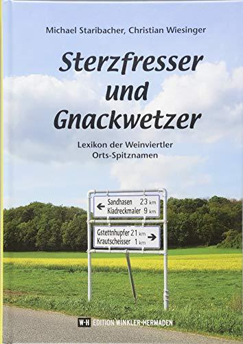 Sterzfresser und Gnackwetzer: Lexikon der Weinviertler Orts-Spitznamen