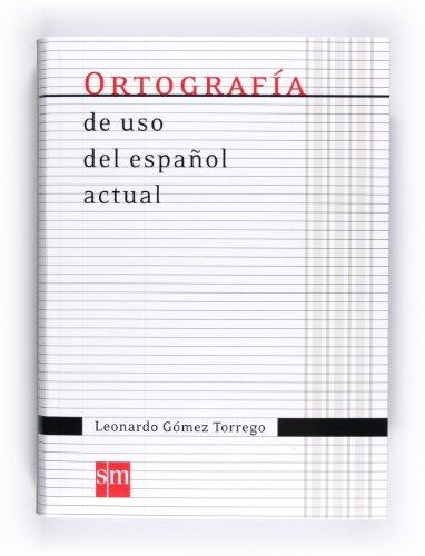 Ortografía de uso del español actual - 9788467541373: Ortografia De USO Del Espanol Actual 2011