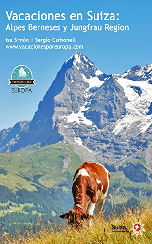 Vacaciones en Suiza: Interlaken y Jungfrau Region