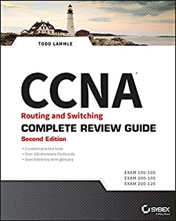 CCNA Routing and Switching Complete Review Guide: Exam 100-105, Exam 200-105, Exam 200-125
