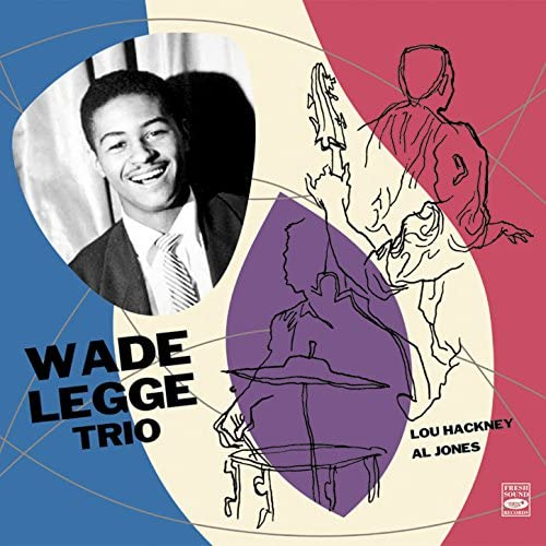 Wade Legge Trio feat. Wade Legge, Lou Hackney & Al Jones