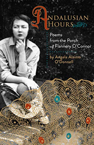 Andalusian Hours: Poems from the Porch of Flannery O'Connor (Paraclete Poetry)