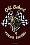 Old Shool Texas Bikers: Blank lined Journal, 100 pages