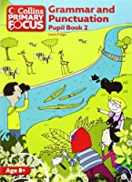 Grammar and Punctuation: Pupil Book 2 (Collins Primary Focus)