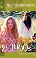 The 1960s (American Popular Culture Through History)