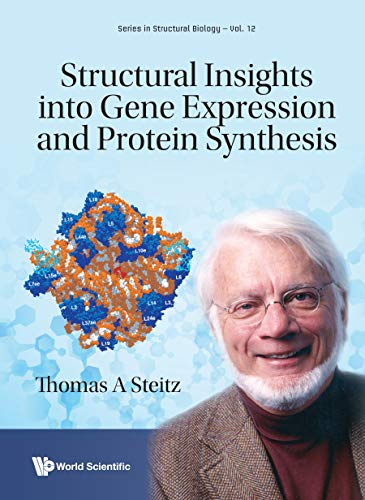 Structural Insights Into Gene Expression and Protein Synthesis (Series in Structural Biology, Band 12)